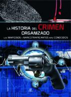 la historia del crimen organizado: los mafiosos y narcotraficante s mas conocidos-agustin celis sanchez-9788466217224
