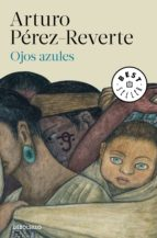ojos azules (ebook) arturo perez reverte 9788466341424