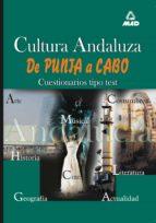 cultura andaluza de punta a cabo: cuestionarios tipo de test-9788466518024