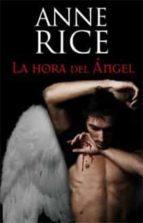 la hora del angel anne rice 9788466645324
