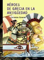 heroes de grecia en la antigüedad christian grenier 9788466739924