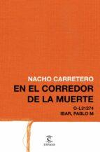 16 años en el corredor de la muerte nacho carretero 9788467049824