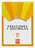 cuaderno matematicas 2: fracciones y decimales 1º eso 9788467515824