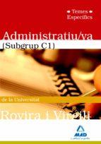 ADMINISTRATIU/VA (SUBGRUP C1) DE LA UNIVERSITAT ROVIRA I VIRGILI. TEMES ESPECIFICS