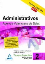 ADMINISTRATIVOS DE LA AGENCIA VALENCIANA DE SALUD. TEMARIO ESPECI FICO VOLUMEN II