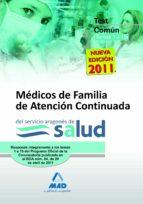 MEDICOS DE FAMILIA DE ATENCION CONTINUADA DEL SERVICIO ARAGONES DE SALUD. TEST DE LA PARTE COMUN (TEMAS 1 A 15)