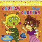 El libro de Caritas y caretas (incluye 4 caretas y 2 pag de pegatinas) (porta da amarilla) (ref. s2374003) (colorea, recorta y pega) autor VV.AA. TXT!