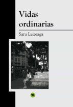 vidas ordinarias (ebook)-sara leizeaga-9788468611624