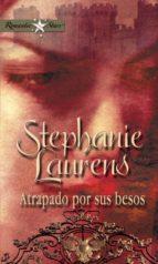 atrapado por sus besos (ebook)-stephanie laurens-9788468707624