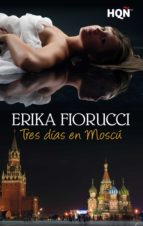 tres días en moscú (ebook) erika fiorucci 9788468747224
