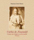 carlos de foucauld: como un viajero en la noche (parabola) francisco cerro chaves 9788472397224