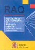 raq: reglamento de almacenamiento de productos quimicos e instruc ciones tecnicas complementarias-9788474749724