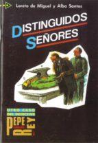 distinguidos señores-loreto de miguel-alba santos-9788477110224