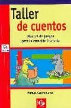 taller de cuentos: manual de juegos para la creacion literaria manuel castroblanco 9788478843824