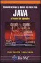comunicaciones y bases de datos con java a traves de ejemplos-jesus bobadilla-adela sancho-9788478975624
