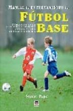 manual de entrenamiento de futbol base: como entrenar de forma se gura, divertida y eficaz a niños de todas las edades stuart page 9788479027124