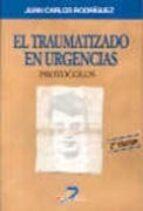 el traumatizado en urgencias: protocolos (2ª ed.)-juan carlos rodriguez-9788479784324