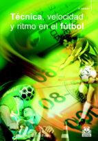 tecnica, velocidad y ritmo en el futbol-alessandro del freo-9788480192224