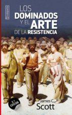 los dominados y el arte de la resistencia james c. scott 9788481362824