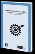El libro de El enfoque del marco logico: manual para fla planificacion de pro yectos orientados mediante objetivos autor VV.AA. PDF!