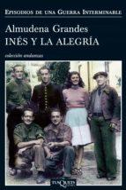 inés y la alegría (ebook)-almudena grandes-9788483836224