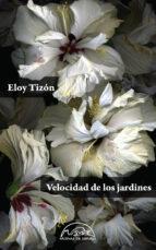 velocidad de los jardines-eloy tizon-9788483932124