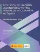 evolución del racismo, la xenofobia y otras formas de intolerancia en españa-9788484175124
