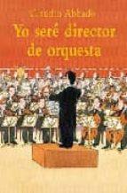 yo sere director de orquesta-claudio abbado-9788484700524