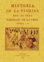 historia de la florida (4 tomos en 2 volumenes) (ed. facsimil de la obra de 1803)-garcilaso de la vega-9788490013724
