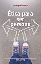 ética para ser persona (ebook)-luis miguel notario-9788490237724