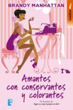 amantes con conservantes y colorantes (ebook)-brandy manhattan-9788490698624