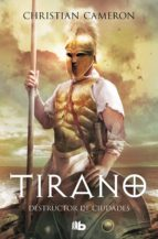 tirano: destructor de ciudades christian cameron 9788490700624