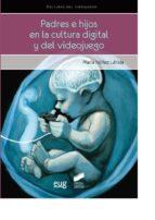 padres e hijos en la cultura digital del videojuego maria nuñez lerida 9788490770924
