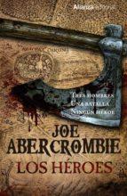 los héroes (novela del mundo de la primera ley)-joe abercrombie-9788491040224