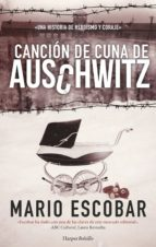 El libro de Cancion de cuna de auschwitz autor MARIO ESCOBAR DOC!