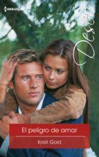 el peligro de amar (ebook)-kristi gold-9788491700524