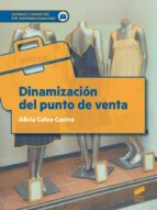 El libro de Dinamización del punto de venta autor ALICIA CALVO CASTRO EPUB!