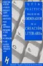 guia practica para el uso del ordenador en la creacion literaria: (de la pluma a la araña) jose remo fernandez carro berna wang 9788492123124
