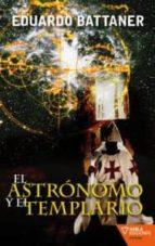 el astronomo y el templario-eduardo battaner-9788492461424