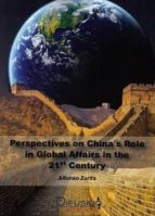 perspectives on china´s role in global affairs in the 21st century-alfonso zurita borbon-9788492656424