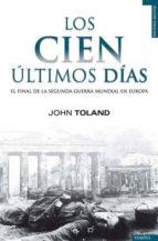 los cien ultimos dias-john toland-9788493618124