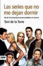 El libro de Las series que no me dejan dormir autor TONI DE LA TORRE EPUB!