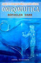 onironautica: manual de exploracion onirica y sueños lucidos-sofocles dans-9788493812324