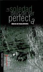 la soledad dejó de ser perfecta (ebook)-alberto de frutos davalos-9788493876524