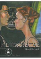 autocratas-miguel martorell-9788493890124