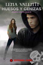huesos y ceniza (ebook)-lena valenti-9788494626524
