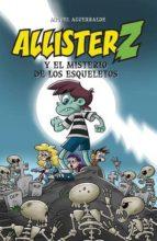 allister z y el misterio de los esqueletos miguel aguerralde 9788494777424