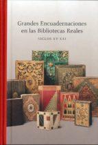 grandes encuadernaciones en las bibliotecas reales siglos xv-xxi-mª luisa lopez vidriero-9788495241924
