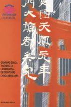 identidad etnica y genero en la narrativa de escritoras chinoamer icanas begoña simal gonzalez 9788495322524