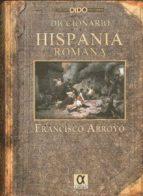 El libro de Diccionario de la hispania romana (dido diccionarios) autor FRANCISCO ARROYO TXT!